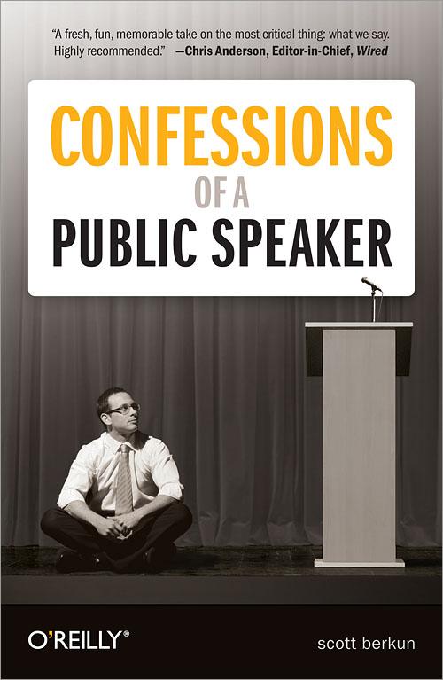 Confessions of a Public Speaker – Scott Berkun
