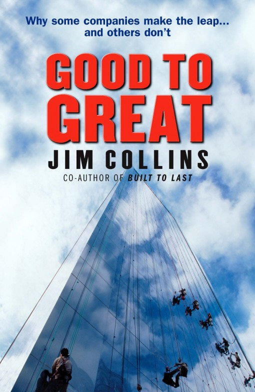 Good to Great – Jim Collins