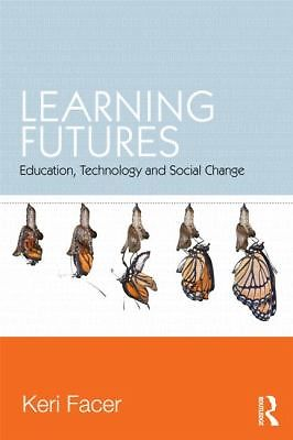 Learning Futures: Education, Technology and Social Change – Keri Facer