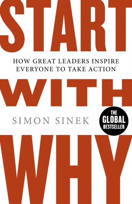 Start With Why – Simon Sinek