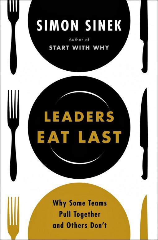 Leaders Eat Last – Simon Sinek